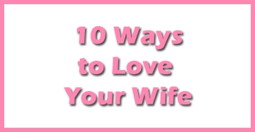 10-Ways-To-Love-Your-Wife